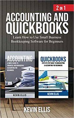 Amazon ❤ Accounting and QuickBooks - 2 in 1: Learn How to Use Small Business Bookkeeping Software for Beginners