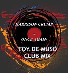 Toy De Muso : HARRISON CRUMP - ONCE AGAIN (REMIX) Club, Muse, Deep, Movie Posters, Toy, Film Poster, Popcorn Posters, Film Posters, Toys