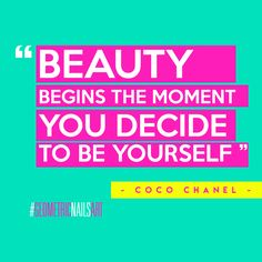 Beauty begins the moment you decide to be yourself - Coco Chanel #GeometricNailsArt #stylish #fashion #nails #NailRoom #uñas #quotes #style #NailLab #Guadalajara #Mexico #beauty #frases #moda