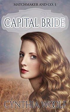 Capital Bride (Matchmaker & Co. Book 1) by Cynthia Woolf, http://www.amazon.com/dp/B00AM3CNQ4/ref=cm_sw_r_pi_dp_zbSWub0A4RTN0