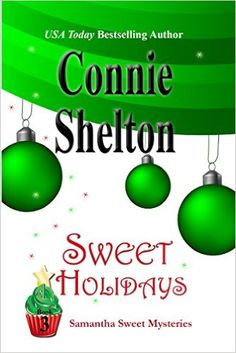 Sweet Holidays (Samantha Sweet Mysteries Book 3) - Kindle edition by Connie Shelton. Mystery, Thriller & Suspense Kindle eBooks @ Amazon.com.