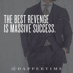 """""""The best revenge is massive success."""" Photo @al_bizzy #DapperTime #dapper #menlifestyle #menstyle #mensfashion #menwithclass #menwithstyle #instafashion  #gentleman #watches #timepieces #quotes #menquotes  #instaquotes #gentquotes #wordsofwisdom #words #sayings #advice"""