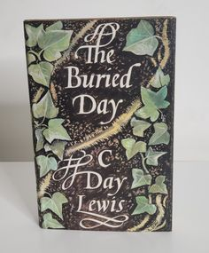 The Buried Day by C. Day Lewis  Published by Chatto & Windus, London (1960). First edition.