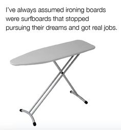 So that's where ironing boards come from! - more at http://www.thelolempire.com