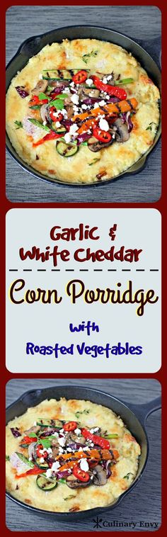 Creamy, cheesy corn porridge with oven-caramelized sweet and fresh vegetables is a combination that is packed with FLAVOR! My KIDS FAVORITE side dish. Great Vegetarian Meal also!