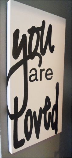 Love painting- black and white - inspirational quote- you are loved-  custom colors available- immediate shipment. $80.00, via Etsy.