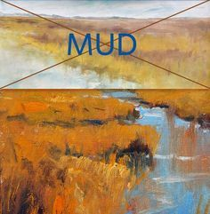 10 Things That Cause Mud in a Painting.