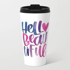 Hello Beautiful Metal Travel Mug - Watercolor Brush Lettered Quote