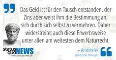 """Aristoteles: """"Das Geld ist für den Tausch entstanden, der Zins aber..."""" - http://www.statusquo-news.de/aristoteles-das-geld-ist-fuer-den-tausch-entstanden-der-zins-aber/"""