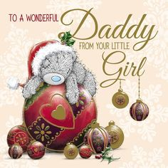 Daddy From Little Girl Me to You Bear Christmas Card  £2.49