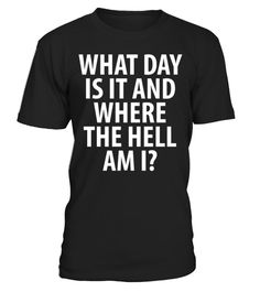 # What a Day It Is Where the Hell Am I Drinking Tee .  ​Tags: drunk, st, paddys, im, irish, drinking, humor, or, whatever, kiss, me, or, patricks, day, funny, beer, drunk, ficat, funny, liver, tea, awesome, amazing, this, guy, needs, a, beer, This, graphic, art, shirt, Alcohol, Drugs, Home, Humor, Irony, Jokes, Joking, Satire, party, Octoberfest, alcohol, bavaria, beer, drink, drinking, germany, munich, Cool, Dancing, Humor, alcohol, attitude, awesomeness, booze, dance, enough, drunk…