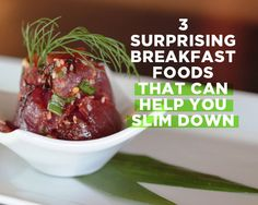 Love Hawaiian Poke!! Tried on our honeymoon in Hawaii  3 Surprising Breakfast Foods That Can Help You Slim Down