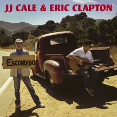 J.J. Cale And Eric Clapton - The Road To Escondido on 180g 2LP