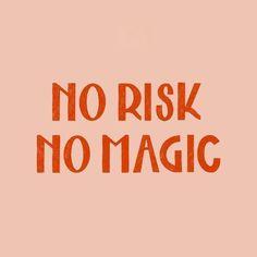 No Risk No Magic Life Quotes Inspirational Quo The Words, Cool Words, Words Quotes, Me Quotes, Motivational Quotes, Quotes Inspirational, Magic Quotes, Risk Quotes, Sport Quotes