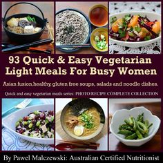 93 Quick & Easy Vegetarian Light Meals For Busy Women: Asian style healthy gluten free soups, salads and noodle dishes.  by Pawel Malczewski ($1.19)