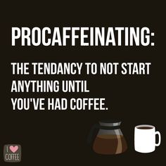 #procaffeinating I Love Coffee, Coffee Break, Coffee Time, Say Say Say, Coffee Photography, Coffee Gifts, E Cards, Laugh Out Loud, Falling In Love