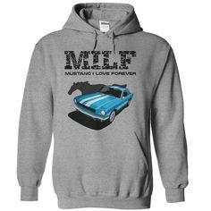 Mustang I Love Forever Buy Here: http://www.sunfrogshirts.com/Mustang-I-Love-Forever-SportsGrey-22642856-Hoodie.html?35014