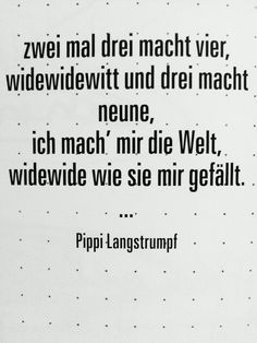 pippi langstrumpf Words Quotes, Life Quotes, Sayings, You Make Beautiful Things, German Words, Just Smile, My Mood, Life Advice, True Words