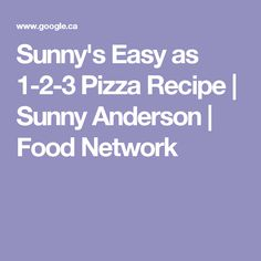 Sunny's Easy as 1-2-3 Pizza Recipe | Sunny Anderson | Food Network