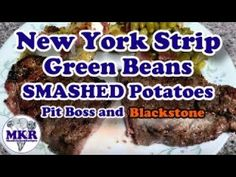 New York Strip and Green Beans on the Pit Boss with SMASHED Potatoes on ... Ny Steak, Bbq Grill, Kitchen Recipes, Grilling Recipes, Green Beans, Boss, Potatoes, Meals, Desserts