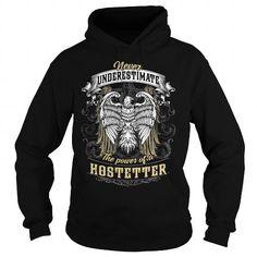 HOSTETTER HOSTETTERBIRTHDAY HOSTETTERYEAR HOSTETTERHOODIE HOSTETTERNAME HOSTETTERHOODIES  TSHIRT FOR YOU