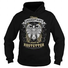 HOSTETTER HOSTETTERBIRTHDAY HOSTETTERYEAR HOSTETTERHOODIE HOSTETTERNAME HOSTETTERHOODIES  TSHIRT FOR YOU