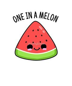 'One In A Melon Fruit Food Pun' by punnybone – Funny food puns – Funny Food Puns, Punny Puns, Cute Jokes, Cute Puns, Food Humor, Food Meme, Funny Humor, Cute Food Drawings, Cute Little Drawings