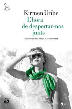 L'Hora de despertar-nos junts / Kirmen Uribe ; traducció de Pau Joan Hernández. Octubre 2017