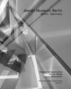 A semester long case study of Daniel Libeskind's 1999 ground-breaking design for the Jewish Museum in Berlin.