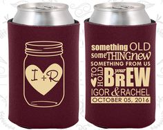 Wedding Can Coolers - Mason Jar - Something Old Something New - Personalized Can Coolers, Custom Beer Can Coolers, Wedding Favors (01) by MyWeddingStore on Etsy https://www.etsy.com/ca/listing/250124681/wedding-can-coolers-mason-jar-something
