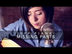 Missing Parts - Jeff Pianki (Cover) by Daniela Andrade - YouTube
