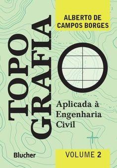 Topografia Aplicada A Engenharia Civil - Vol. 2 - 2ª Ed. 2013