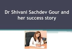 Dr Shivani Sachdev is the current director of India's first surrogacy center i.e SCI Healthcare.