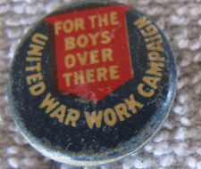 UNITED WAR WORK CAMPAIGN For The Boys Over There antique pin pinback button WWI