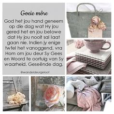 Evening Greetings, Good Morning Greetings, Goeie More, Afrikaans Quotes, Bible Teachings, Christian Art, Morning Quotes, Prayers, How To Memorize Things