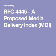 RFC 4445 - A Proposed Media Delivery Index (MDI) Delivery