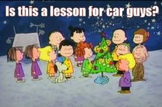 MERRY CHRISTMAS-if you get a chance today take a look at why Charlie Brown Christmas is a lesson for car guys: http://www.mystarcollectorcar.com/2-features/editorials/2543-is-there-a-lesson-for-car-guys-in-a-charlie-brown-christmas.html