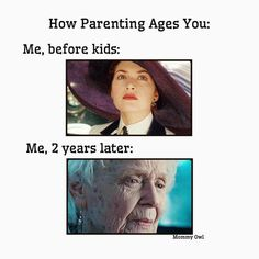 How parenting ages you. ------- sarcasm. humor. funny. kids. mom life. titanic. rose. kate winslet.
