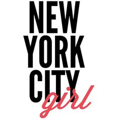 new york city girl, nyc, quote poster print, Typography Posters, Home... ($14) ❤ liked on Polyvore featuring home, home decor, wall art, phrase, quotes, saying, text, nyc poster, typography wall art and quote posters