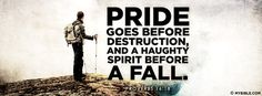 Pride goes before destruction, And a haughty... - Facebook Cover Photo