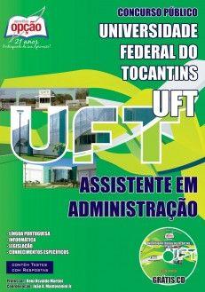 Apostila Concurso Fundação Universidade Federal do Tocantins - UFT / 2014: - Cargo: Assistente em Administração