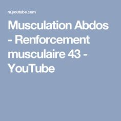 Musculation Abdos - Renforcement musculaire 43 - YouTube