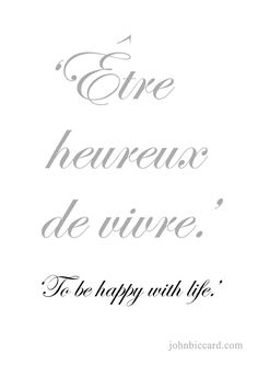 ♔ 'To be happy with life. French Love Phrases, French Love Quotes, French Words, How To Speak French, Learn French, French Language Lessons, French Language Learning, French Lessons, German Language