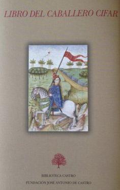 Libro del caballero Cifar : (Sevilla, Jacobo Cromberger, 1512) / edición de Anthony J. Cárdenas-Rotunno - Madrid : Fundación José Antonio de Castro, D.L. 2014