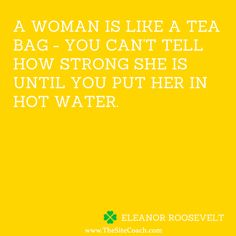 #thesitecoach #inspirationalquote #motivationalquote #inspiration #motivation #teabag #rage #eleanorroosvelt #woman #strong #power