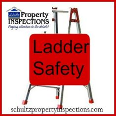http://schultzpropertyinspections.com/2016/08/ladder-safety/