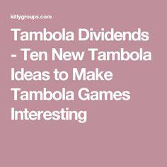 Tambola Dividends - Ten New Tambola Ideas to Make Tambola Games Interesting