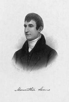 Meriwether Lewis<BR> --  Explorer, Born in 1774 - Died in 1809