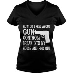 I Feel About Gun Control T Shirt T-shirt Hoodie #gift #ideas #Popular #Everything #Videos #Shop #Animals #pets #Architecture #Art #Cars #motorcycles #Celebrities #DIY #crafts #Design #Education #Entertainment #Food #drink #Gardening #Geek #Hair #beauty #Health #fitness #History #Holidays #events #Home decor #Humor #Illustrations #posters #Kids #parenting #Men #Outdoors #Photography #Products #Quotes #Science #nature #Sports #Tattoos #Technology #Travel #Weddings #Women