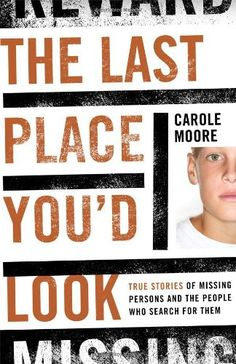 The Last Place You'd Look: True Stories of Missing Persons and the People Who Search for Them by Carole Moore http://www.amazon.com/dp/1442203684/ref=cm_sw_r_pi_dp_EtWfvb1XH3NF9